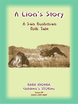 cover image of A LION'S STORY--A tale from Africa's Kalahari Bushmen